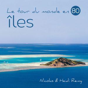Couverture de notre premier livre photo à paraître prochainement : Le tour du monde en 80 îles